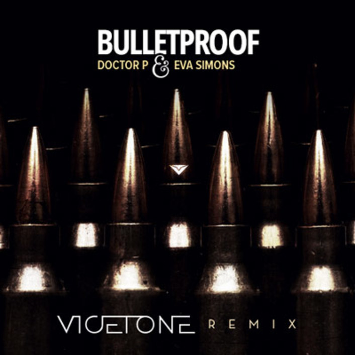 Doctor P feat. Eva Simons - Bulletproof (Vicetone Remix) : Progressive House [FREE DOWNLOAD] - Featured Image