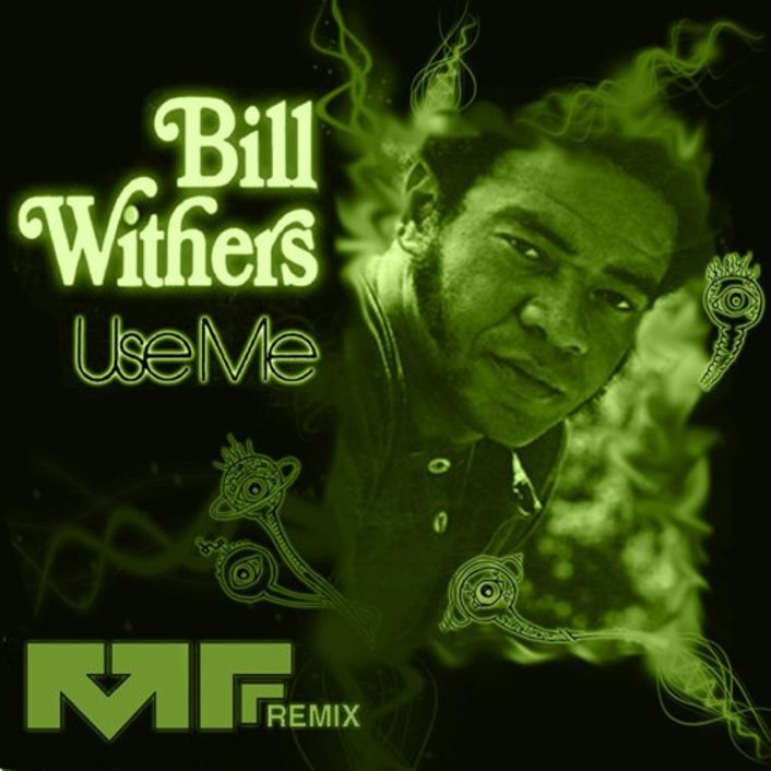 [PREMIERE] Bill Withers - Use Me (Manic Focus Remix) : Funk / Electro-Soul / Bass Music [Free Download] - Featured Image