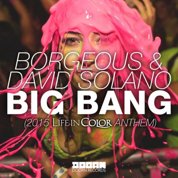 [PREMIERE] Borgeous & David Solano - Big Bang : Life In Color 2015 Anthem - Featured Image