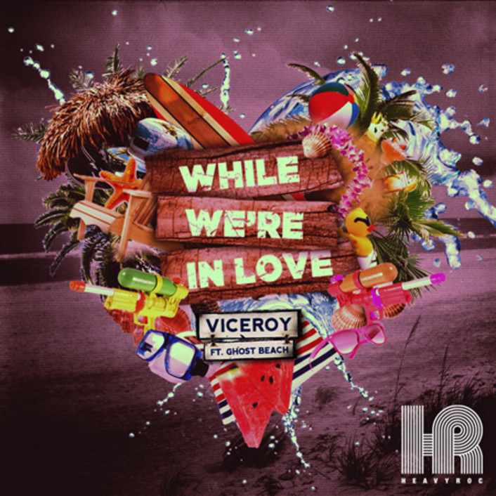 Viceroy - While We're In Love ft. Ghost Beach : Must Hear Chill Indie / Electronic / Beach Single - Featured Image