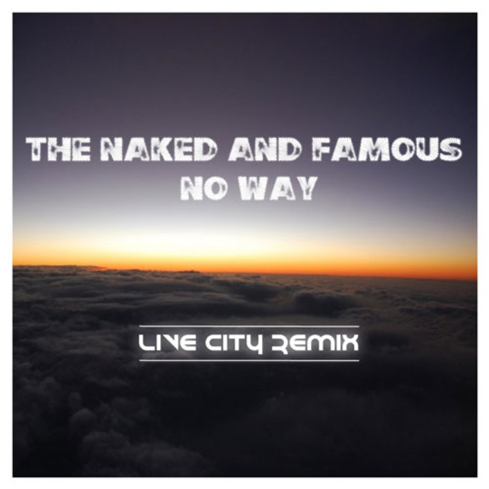 [PREMIERE] The Naked & Famous - No Way (Live City Remix) : Progressive House / Indie [Free Download] - Featured Image