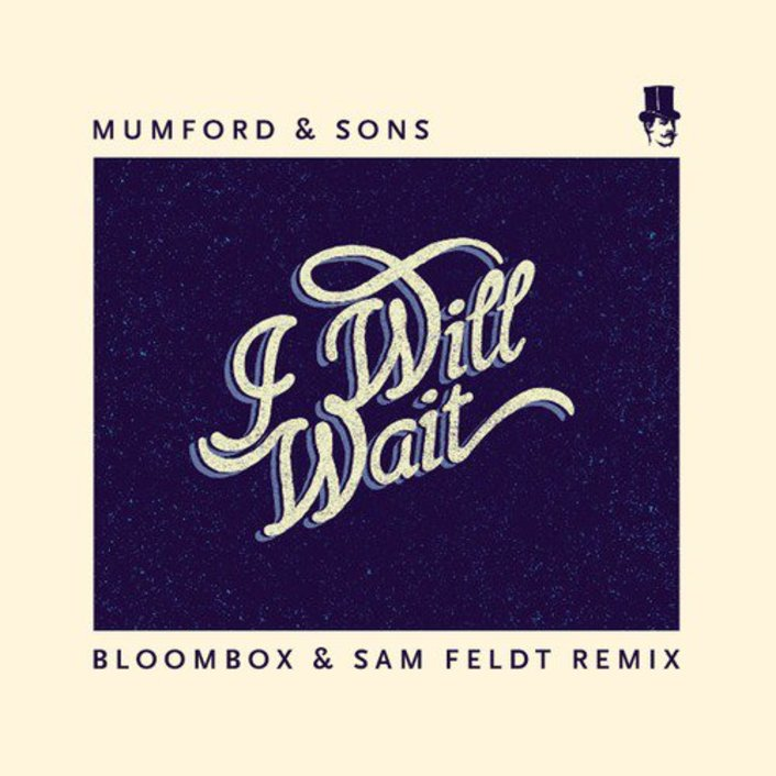 [PREMIERE] Mumford and Sons - I Will Wait (Bloombox & Sam Feldt Remix): Extra Smooth Deep House [Free Download] - Featured Image