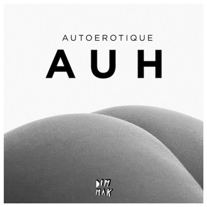 [PREMIERE] Autoerotique - AUH : Heavy Future House - Featured Image