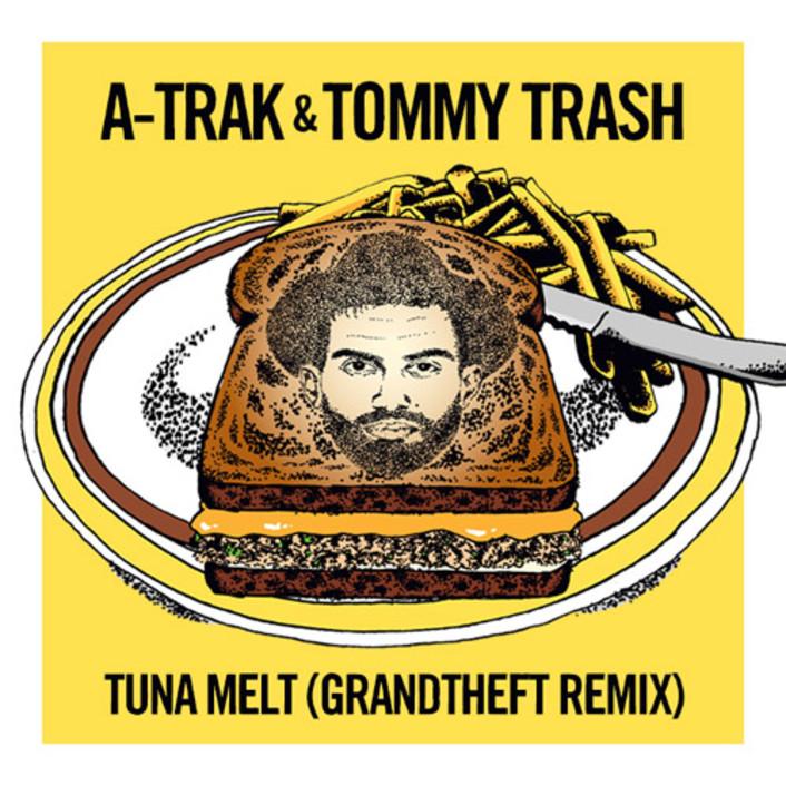 A-Trak & Tommy Trash - Tuna Melt (Grandtheft Remix) : Heavy Trap Remix [Free Download] - Featured Image