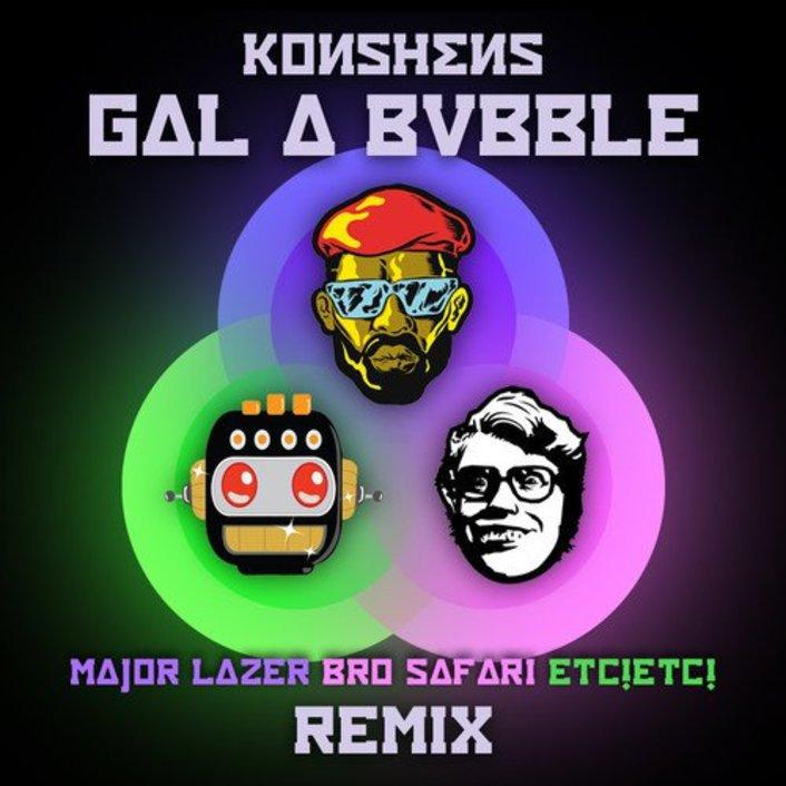 Gal a Bubble (Major Lazer x Bro Safari x ETC!ETC! Remix) - Konshens : Huge Moombahton / Reggae / Dancehall Collaboration [Free Download] - Featured Image