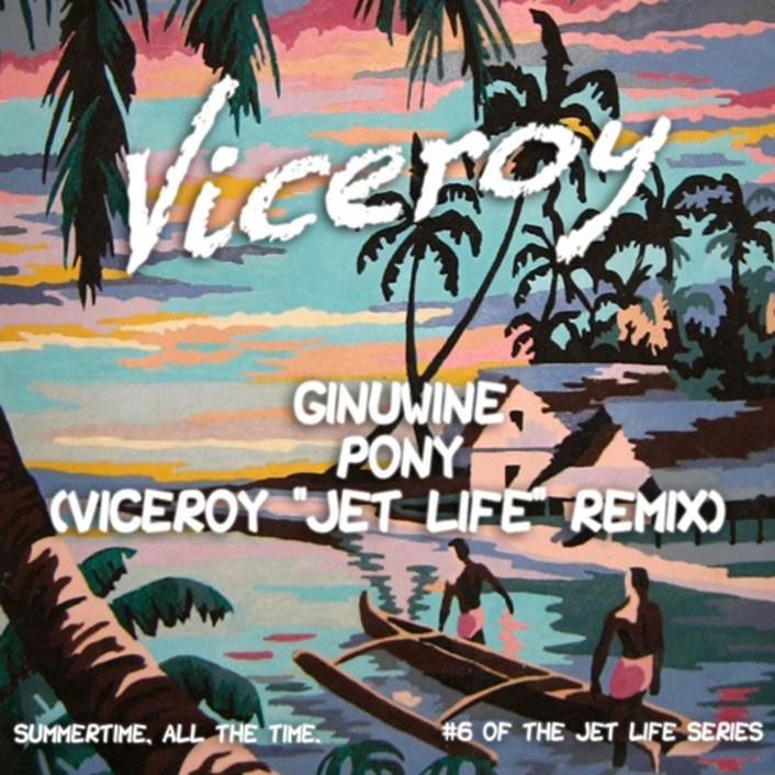 Ginuwine – Pony (Viceroy Jet Life Remix) | Fresh Summer Throwback Remix [Free Download] - Featured Image