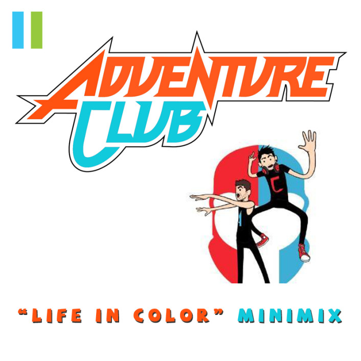 Adventure Club - Life In Color Mix : 30 Minute Massive Smooth Dubstep / Electronic Mix - Featured Image