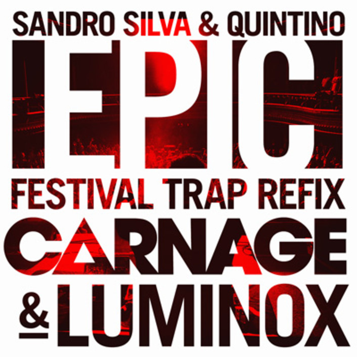 Sandro Silva & Quintino - Epic (Carnage & Luminox Festival Trap Refix) : Must Hear Massive Trap / House Anthem [FREE DOWNLOAD] - Featured Image