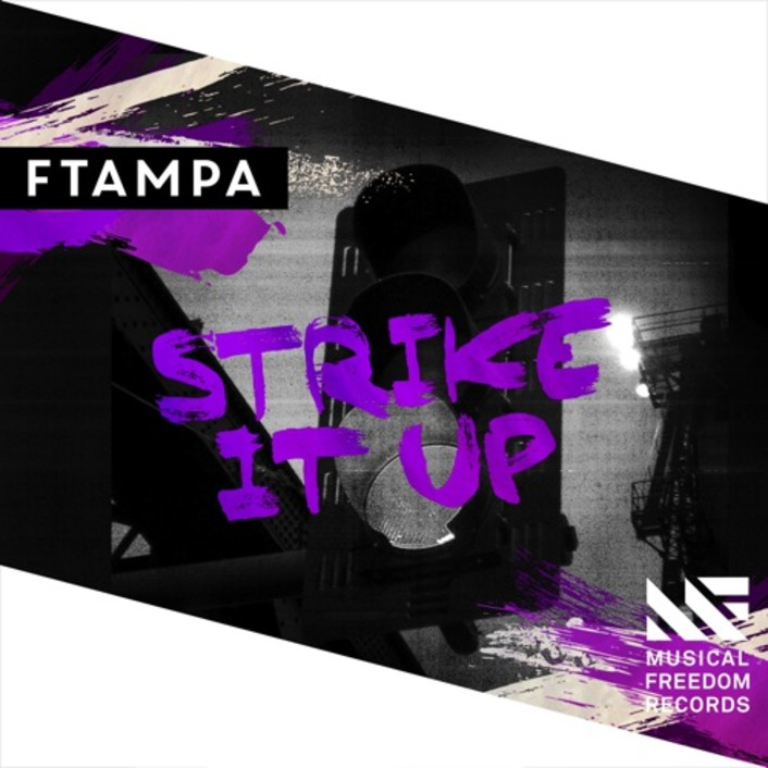 [PREMiERE] FTampa - Strike It Up : Electro House Single via Tiesto's Musical Freedom - Featured Image