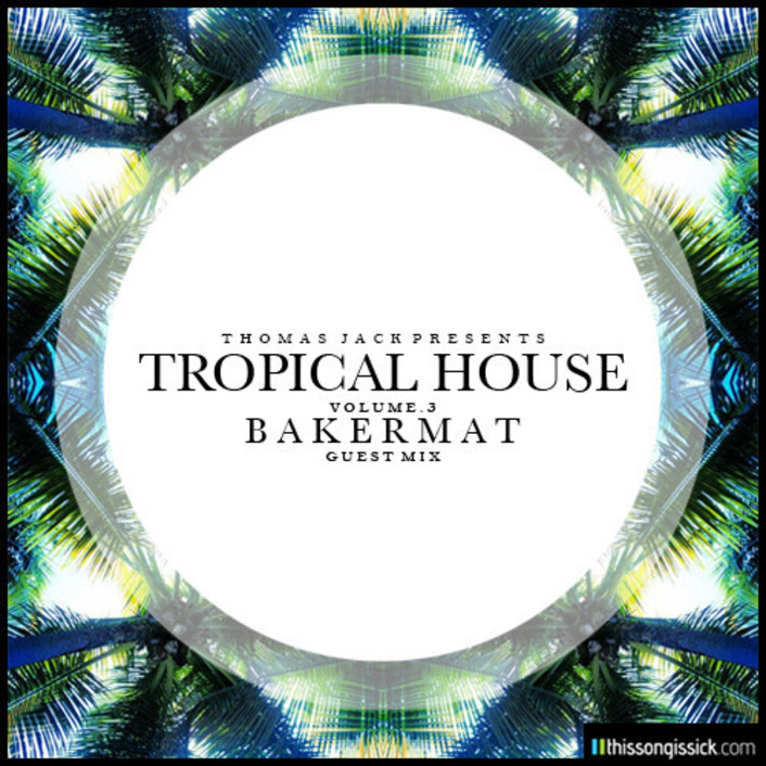 World Premiere: Thomas Jack Presents Tropical House Vol. 3 Bakermat Guest Mix + Exclusive Interview [Free Download] - Featured Image