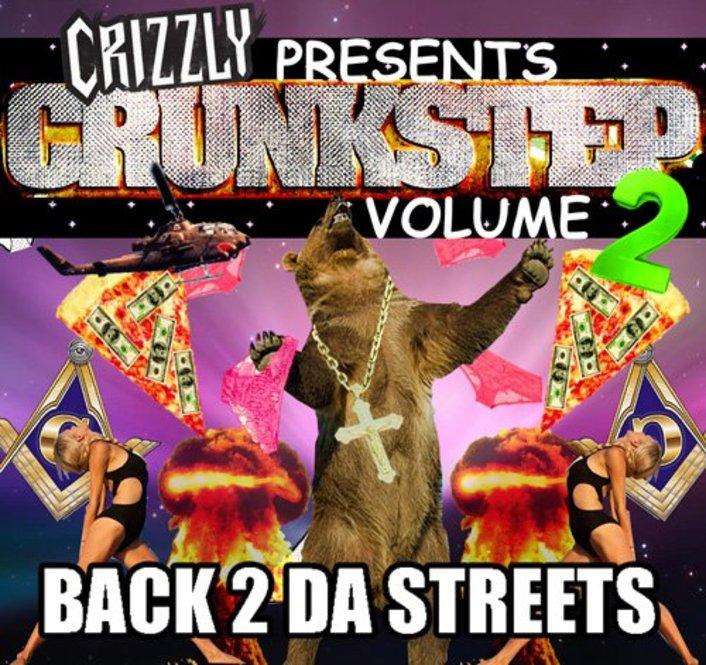 Crizzly Presents Crunkstep Volume 2 Back 2 Da Streets Mixtape : Hour Long Trap / Hip-Hop / Dubstep / Bass Mixtape [Free Download] - Featured Image