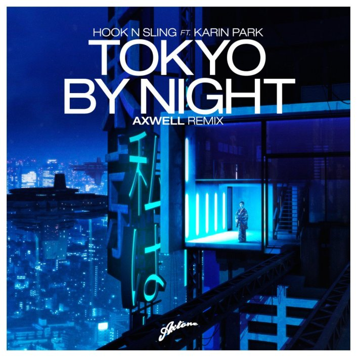 Hook N Sling ft. Karin Park - Tokyo By Night (Axwell Remix) : Progressive House - Featured Image