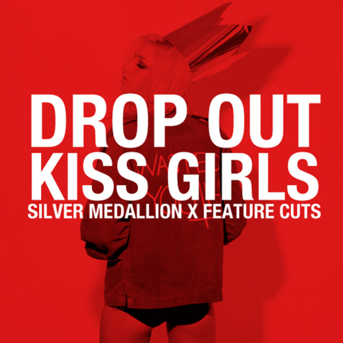 Silver Medallion & Feature Cuts - Drop Out, Kiss Girls : Filthy Electro House / Groove Single - Featured Image