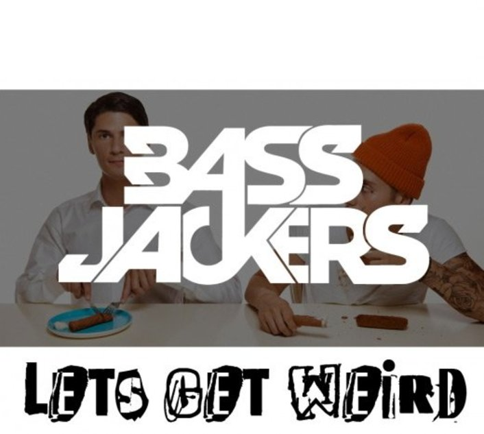 Bassjackers - Let's Get Weird : Dutch Electro House Original [FREE DOWNLOAD] - Featured Image