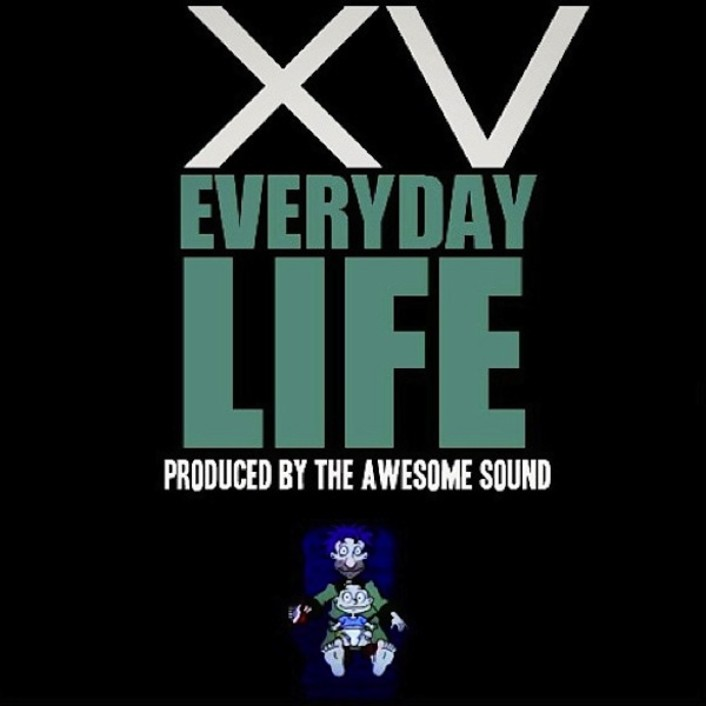 XV - Everyday Life (Produced by The Awesome Sound) : HIp-Hop - Featured Image