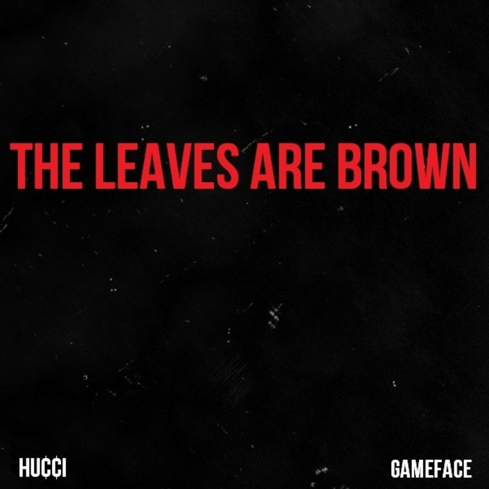 Hucci x GameFace - The Leaves are Brown : Must Hear Fresh California Dreamin' Trap Remix [Free Download] - Featured Image