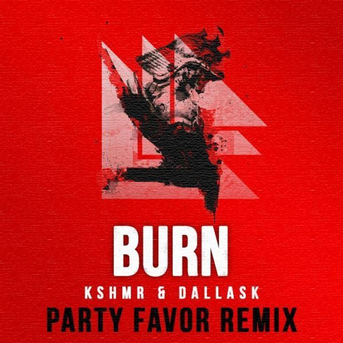 [TSIS PREMIERE] KSHMR & DallasK - BURN (Party Favor Remix) + New Mix [Free Download] - Featured Image