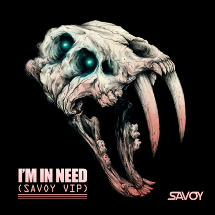 Savoy - Im In Need (SAVOY VIP) : Trap / Dubstep [Free Download] - Featured Image
