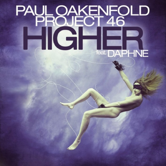 Paul Oakenfold & Project 46 - Higher : Progressive House / Trance Anthem [Free Download] - Featured Image