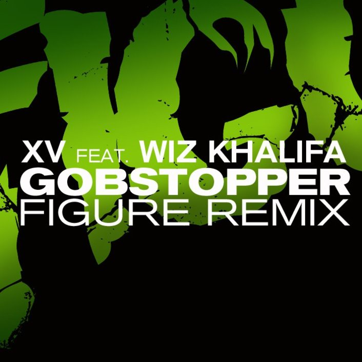 XV ft. Wiz Khalifa - Gobstopper (Figure Remix) : Filthy Dubstep / Hip Hop Remix - Featured Image