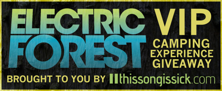 [GIVEAWAY] Electric Forest VIP Camping Experience Giveaway  - Featured Image