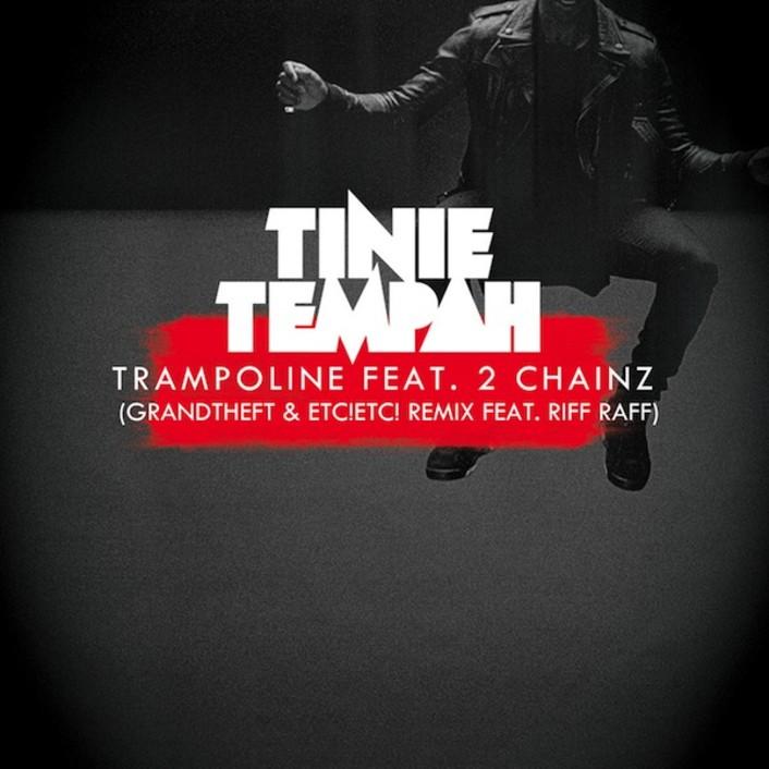Tinie Tempah - Trampoline feat. 2 Chainz (Grandtheft & ETC!ETC! Remix feat. Riff Raff) : Trap / Hip-Hop - Featured Image