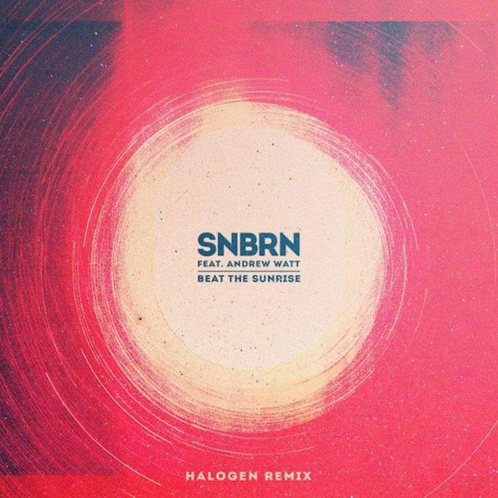 [PREMIERE] SNBRN - Beat The Sunrise Ft. Andrew Watt (Halogen Remix) : Progressive House - Featured Image