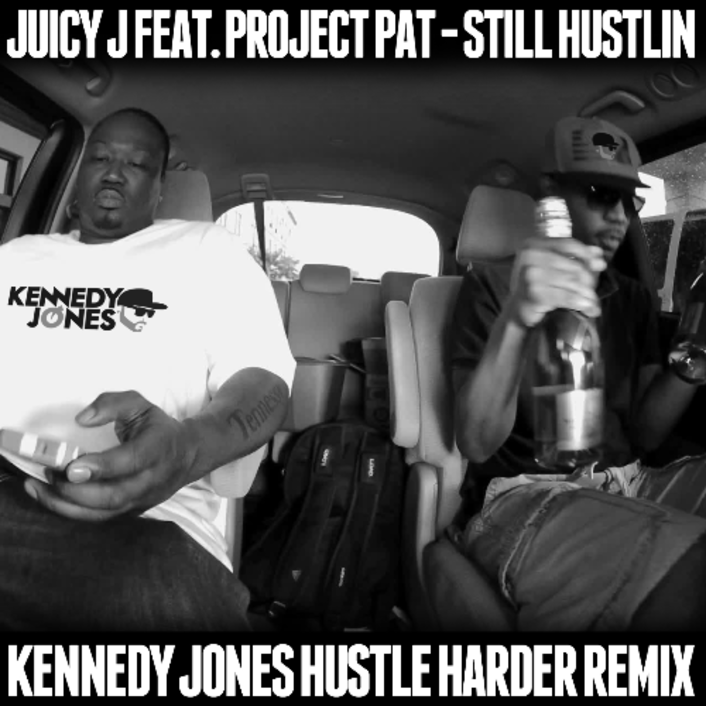 [PREMIERE] Juicy J feat. Project Pat - Still Hustlin (Kennedy Jones Remix) : Massive Trap / Hip-Hop Remix [Free Download] - Featured Image