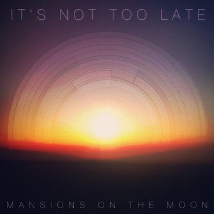 Mansions on the Moon - It's Not Too Late (Ft. Paper Diamond) : 80's sounding Indie / Electronic / Dance [Free Download] - Featured Image
