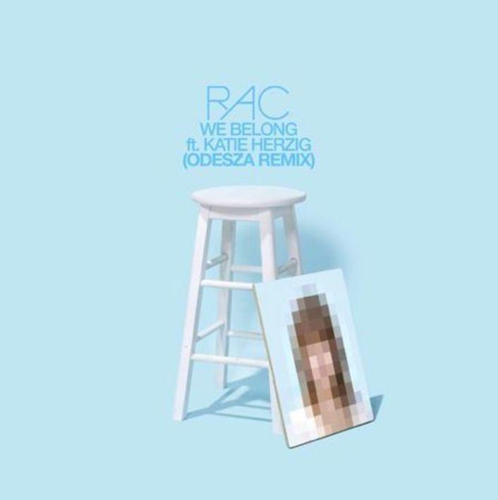 RAC - We Belong feat Katie Herzig (ODESZA Remix) : Electro-Soul / Future Bass - Featured Image