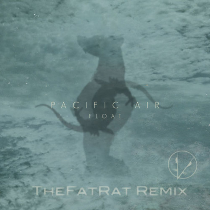 Pacific Air - Float (TheFatRat Remix) : Indie / Electro Remix [TSIS PREMIERE] - Featured Image