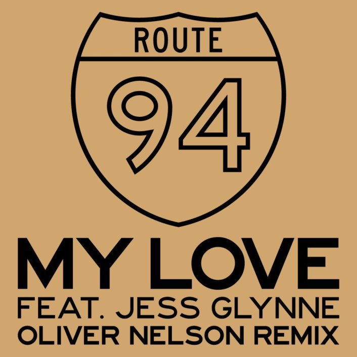 [TSIS PREMIERE] Route 94 - My Love Feat. Jess Glynne (Oliver Nelson Remix) : Must Hear Nu-Disco Remix - Featured Image