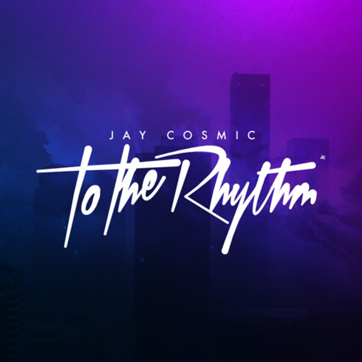 "Jay Cosmic - To The Rhythm : Huge Melodic ""Fire Breathing Unicorn"" Electro House Original [Free Download] - Featured Image"