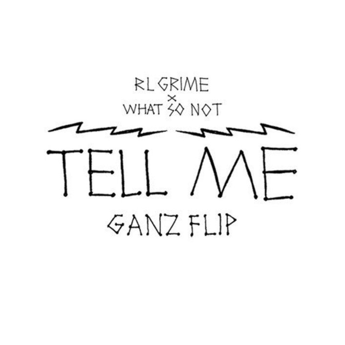 RL Grime x What So Not - Tell Me (GANZ Flip) : Must Hear Chill Remix [Free Download] - Featured Image