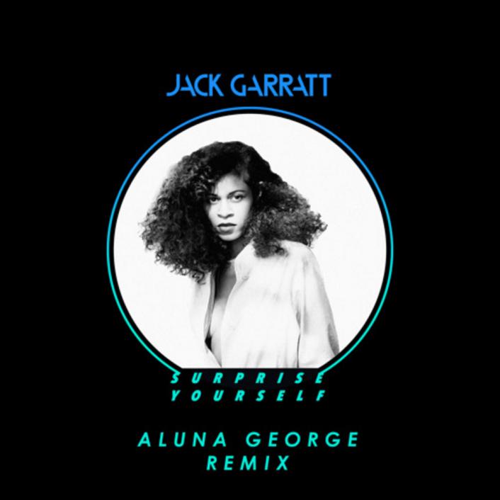 Jack Garratt Surprise Yourself (Aluna George Remix)