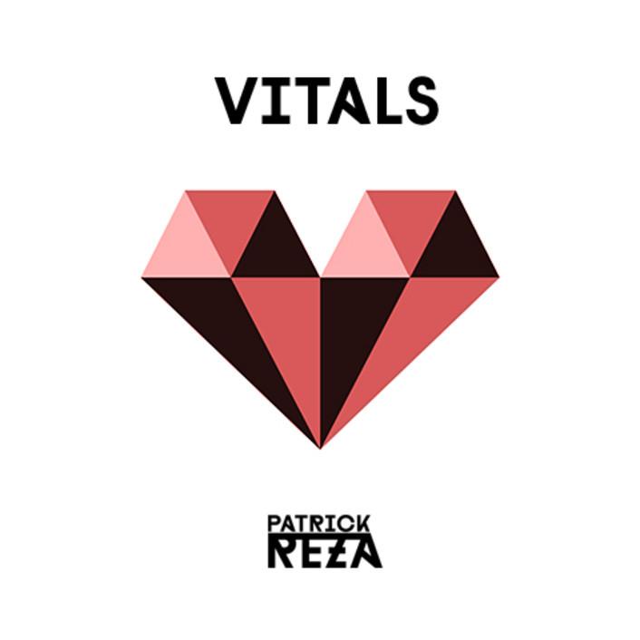 Patrick Reza - Vitals : Melodic Dubstep Original + Bonus Bassnectar Remix [Free Download] - Featured Image