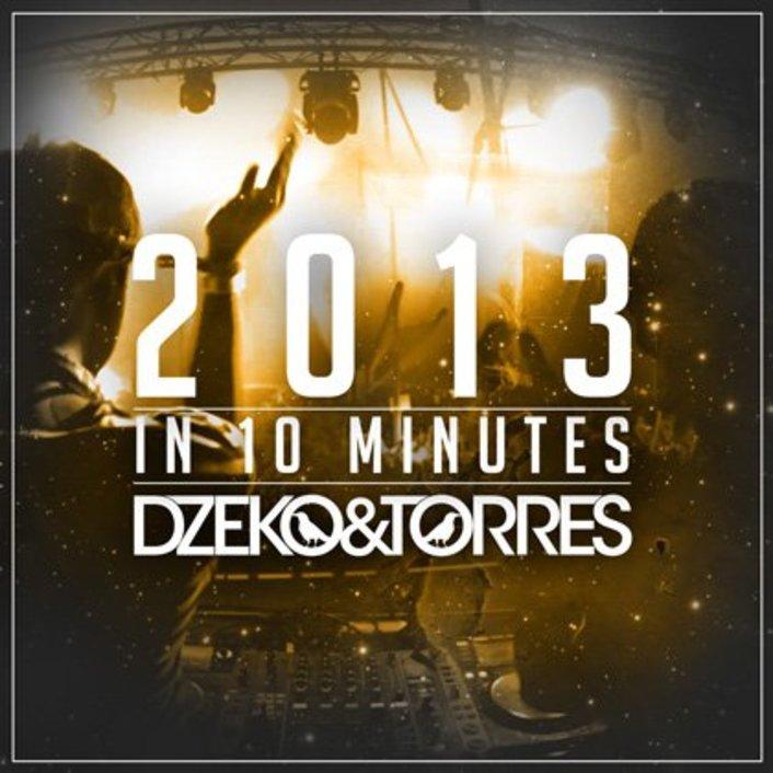 [PREMIERE] Dzeko & Torres - 2013 In 10 Minutes : 40 Biggest EDM Anthems - Featured Image