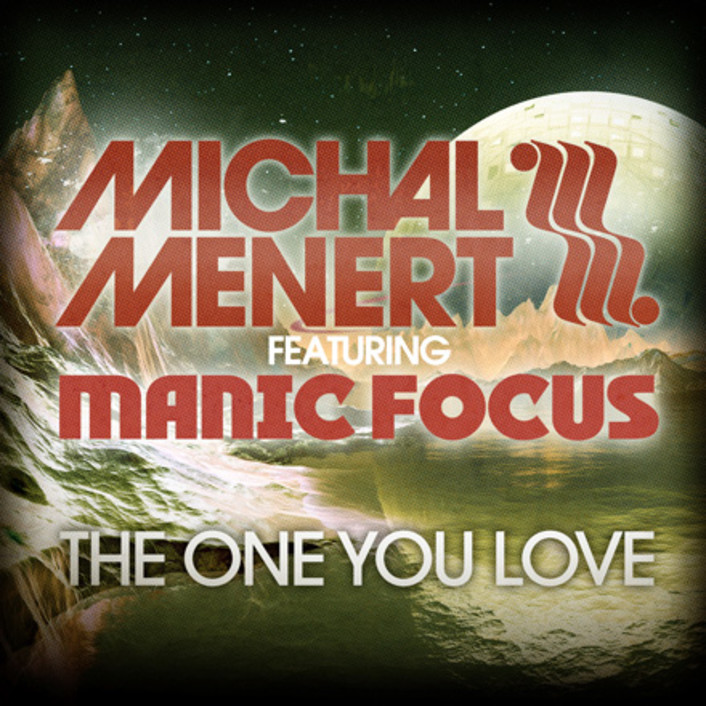 [PREMIERE] Michal Menert ft. Manic Focus - The One You Love : Electro-Soul - Featured Image