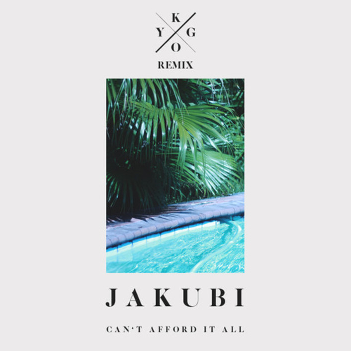 Jakubi - Can't Afford It All (Kygo Remix) : Must Hear Chill House / Indie Remix [Free Download] - Featured Image