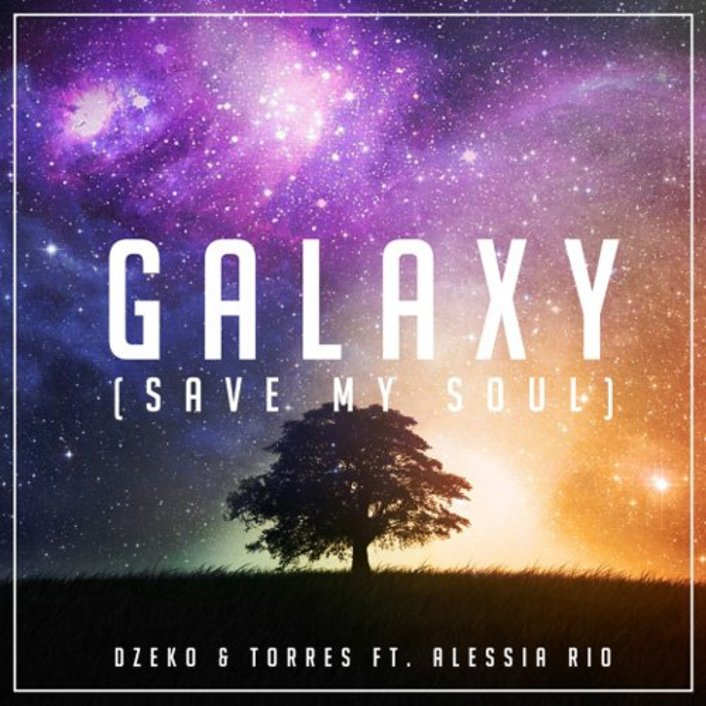 [PREMIERE] Dzeko & Torres ft Alessia Rio- Galaxy (Save My Soul Vocal Mix) : Huge Electro House Original [Free Download] - Featured Image