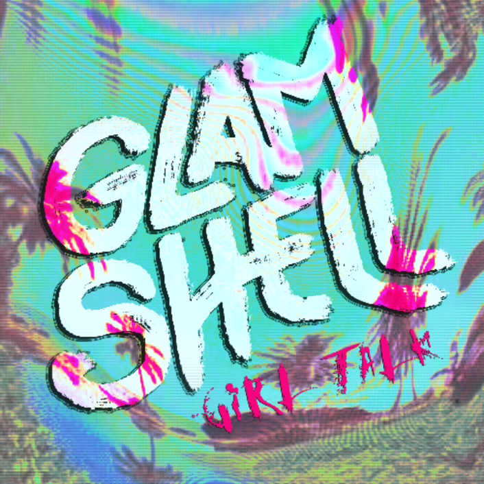 [PREMIERE] Glam Shell - Girl Talk : Incredible Must Hear Future Bass Original [Free Download] - Featured Image