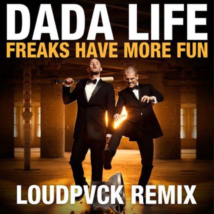 Dada Life - Freaks Have More Fun (LOUDPVCK Remix) : Trap Remix - Featured Image