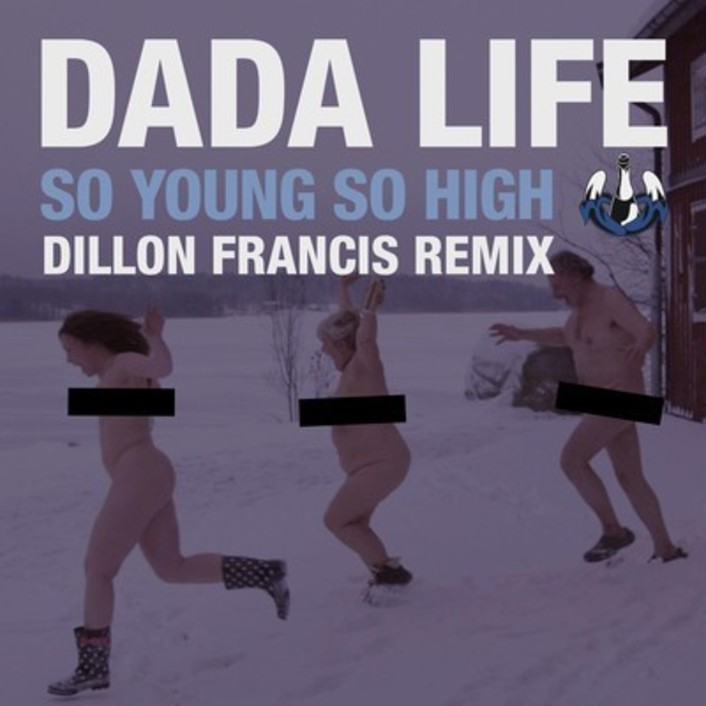 Dada Life - So Young So High (Dillon Francis Remix) : Extra Fresh Minimalistic Trap Remix - Featured Image