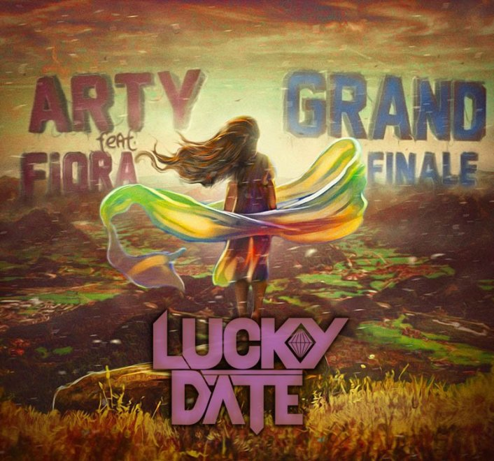 Arty ft. Fiora - Grand Finale (Lucky Date Remix) : Huge Progressive / Electro House Remix - Featured Image