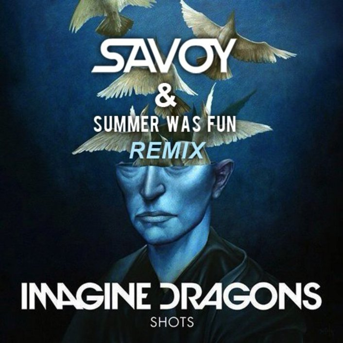 [PREMIERE] Imagine Dragons – Shots (Savoy & Summer Was Fun Remix) : Indie Electro Remix - Featured Image
