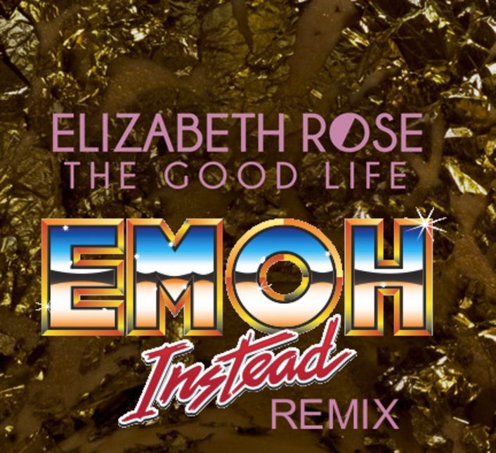 Elizabeth Rose - The Good Life (EMOH Instead 'Poolside Mix') : Must Hear Edgy Deep House - Featured Image