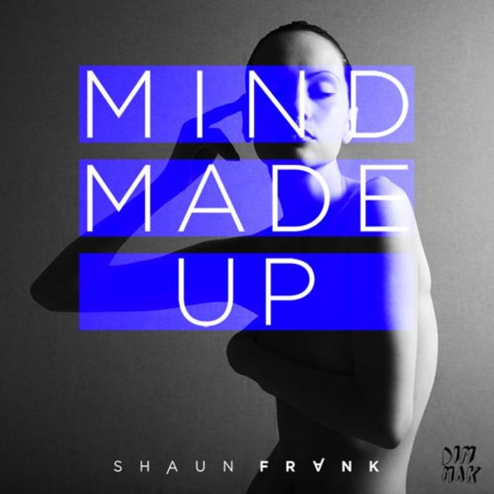 [PREMIERE] Shaun Frank - Mind Made Up : Future House [Limited Free Download] - Featured Image