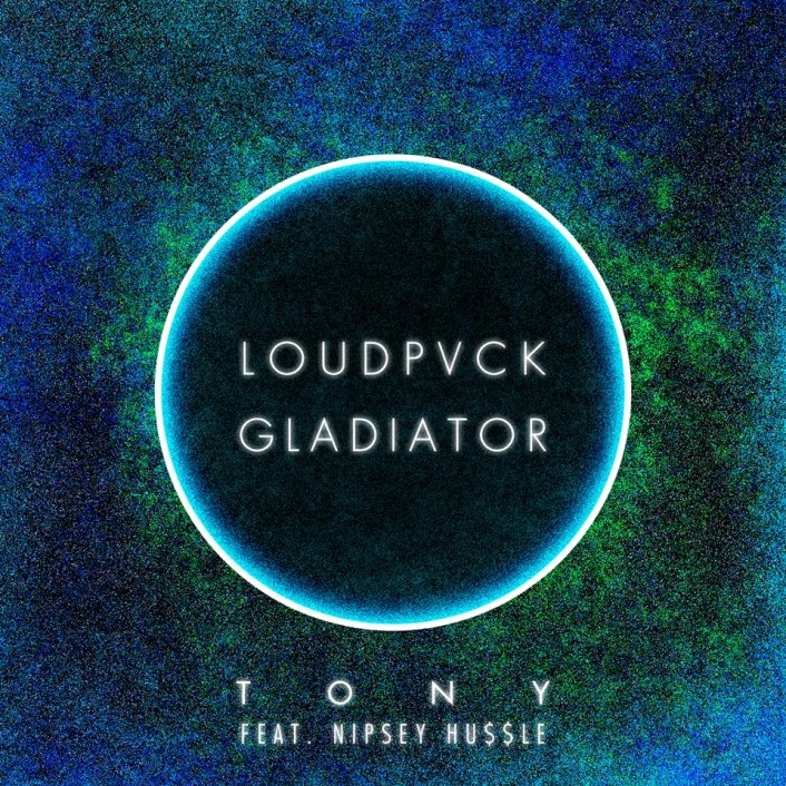 GLADPVCK - Tony ft. Nipsey Hussle : Massive Collaborative Trap Anthem From gLAdiator & Loudpvck - Featured Image