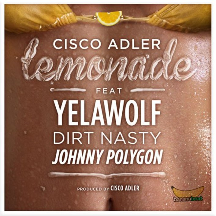 Cisco Adler - Lemonade ft. Yelawolf, Dirt Nasty, Johnny Polygon : Smooth New Summer Hip Hop - Featured Image