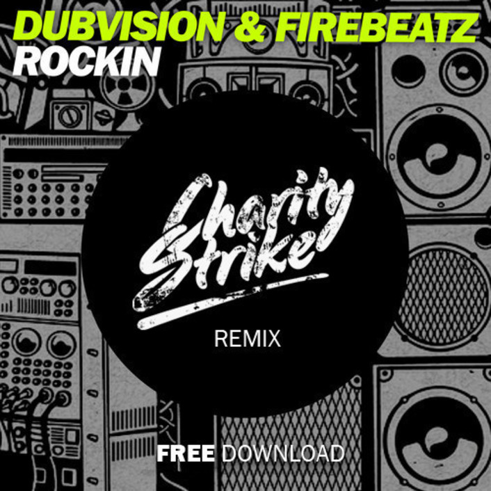 [Exclusive] DubVision & Firebeatz - Rockin (Charity Strike Remix) : Electro House / Deep House Anthem [Free Download] - Featured Image
